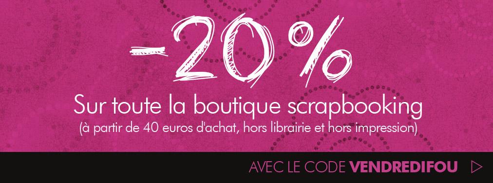 -20 % sur la boutique scrapbooking dés 40 € d'achat